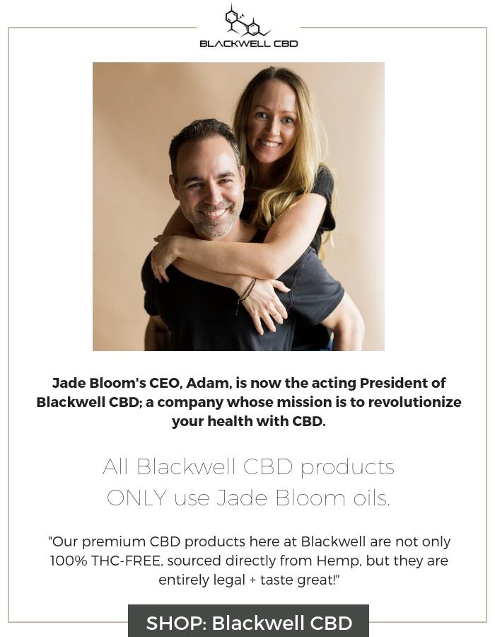 Jade Bloom; now owners of BLACKWELL CBD